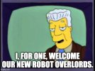 welcome robot overlords.jpg